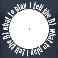 Design ~ I tell the DJ what to wear t-shirt