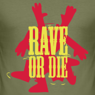 Design ~ Rave or Die t-shirt with the Fantazia Dancing man