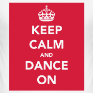Design ~ Keep Calm and Dance On t-shirt