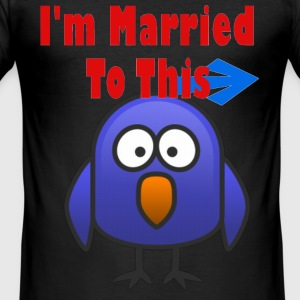 I'm Married To This Bird - Men's Slim Fit T-Shirt