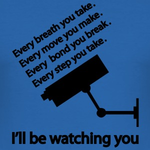 I'll be watching you T-shirt - Maglietta aderente da uomo