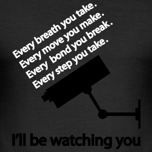 i'll be watching you Tee shirts - Tee shirt près du corps Homme