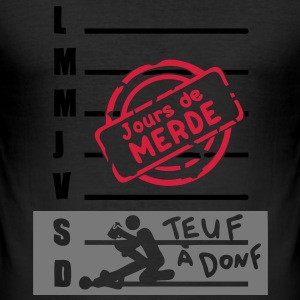 calendrier semaine jours merde sexe teuf Tee shirts - Tee shirt près du corps Homme