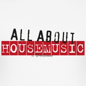 It's All About House Music (Black) T-Shirts - Männer Slim Fit T-Shirt