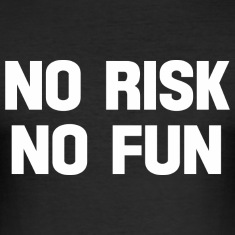 no risk no fun T-Shirts