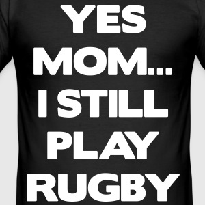 Yes Mom... I Still Play Rugby T-shirts - Herre Slim Fit T-Shirt