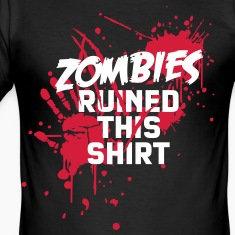 zombies runied this shirt - zombie blood bloody undead T-Shirts