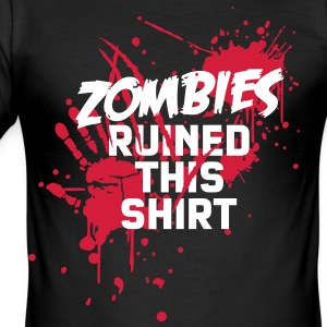 zombies runied this shirt - zombie blood bloody undead T-Shirts - Men's Slim Fit T-Shirt
