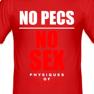 Design ~ No Pecs No Sex TEE (Front Letters Only)