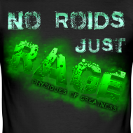 Design ~ No Roids- Green Tshirt