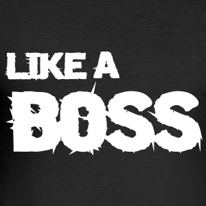 like a boss T-Shirts - Men's Slim Fit T-Shirt