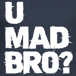 u mad bro? T-Shirts - Men's Slim Fit T-Shirt