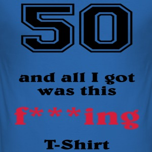 50 and all I got... T-shirts - Herre Slim Fit T-Shirt