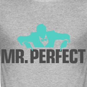 Mr Perfect 3 (dd)++ T-Shirts - Men's Slim Fit T-Shirt