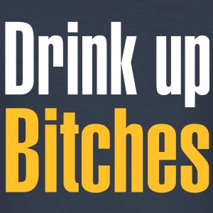 Drink up bitches - Slim Fit T-skjorte for menn