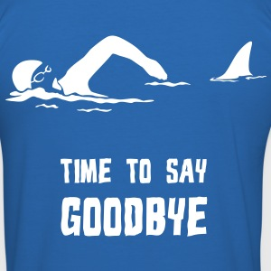 TIME TO SAY GOODBYE - Männer Slim Fit T-Shirt