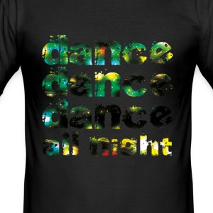 dance dance dance all night - Tee shirt près du corps Homme