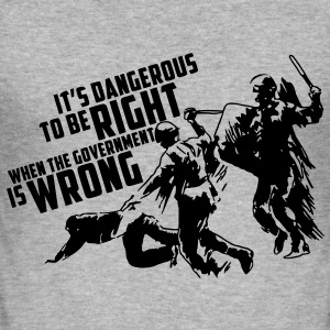 It's dangerous to be right T-Shirt - Männer Slim Fit T-Shirt
