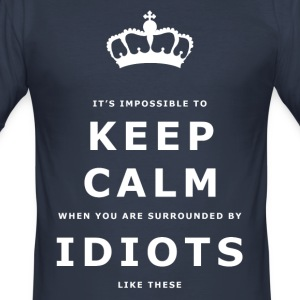 Funny Keep Calm, Surrounded by Idiots Slogan - Men's Slim Fit T-Shirt