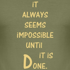 Impossible - Done - Männer Slim Fit T-Shirt