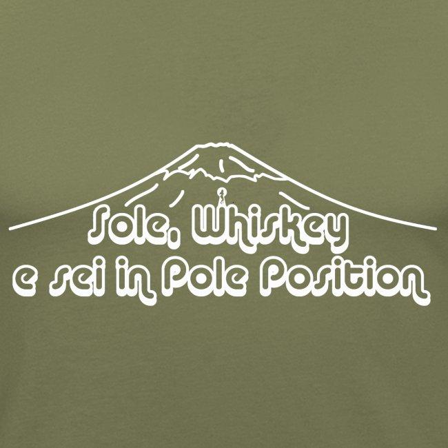 Sole, Whiskey e sei in Pole Position  (SCRITTA BIANCA - MAGLIETTA TUTTI I COLORI)
