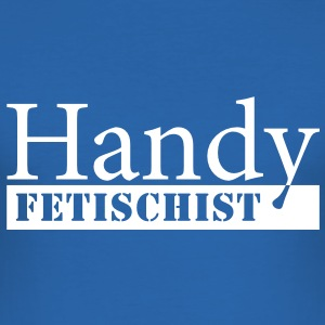 Handy Fetischist T-Shirts - Männer Slim Fit T-Shirt