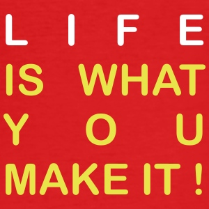 life is what you make it T-Shirts - Men's Slim Fit T-Shirt