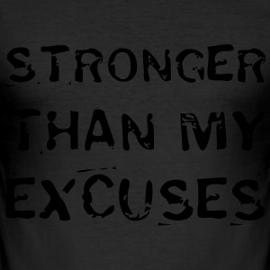 Stronger Than My Excuses T-shirts - slim fit T-shirt