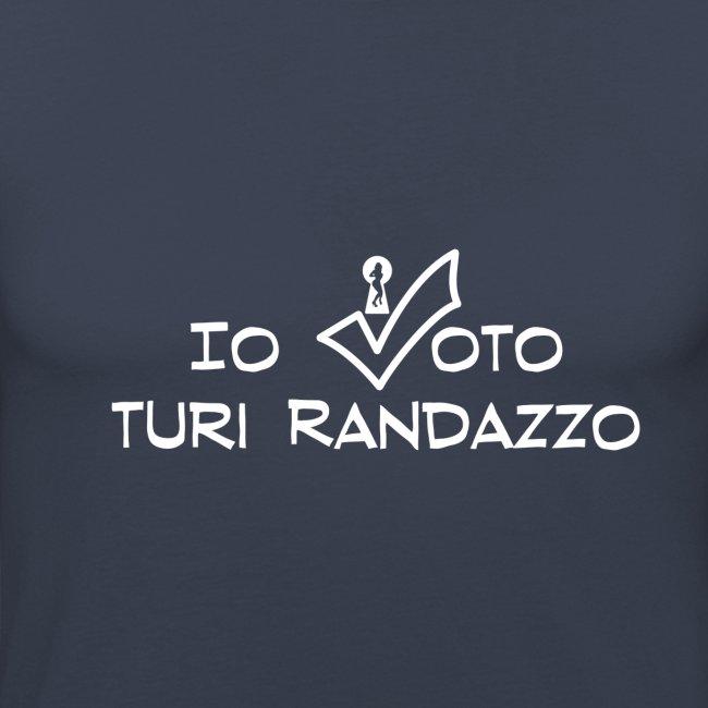 Io voto Turi Randazzo (SCRITTA BIANCA - MAGLIETTA TUTTI I COLORI)