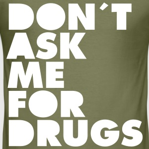 Don´t Ask Me For Drugs T-skjorter - Slim Fit T-skjorte for menn