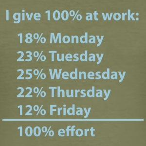 I give 100% percent at work! T-shirts - slim fit T-shirt