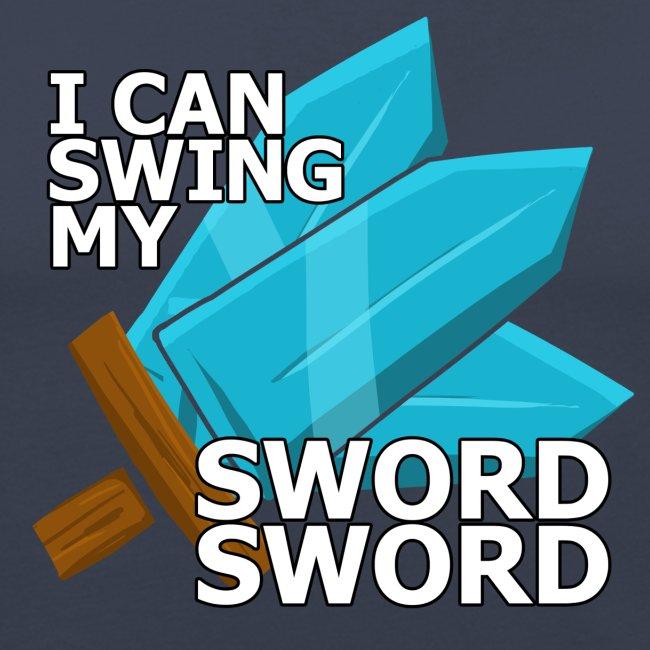 I Can Swing My SWORD SWORD