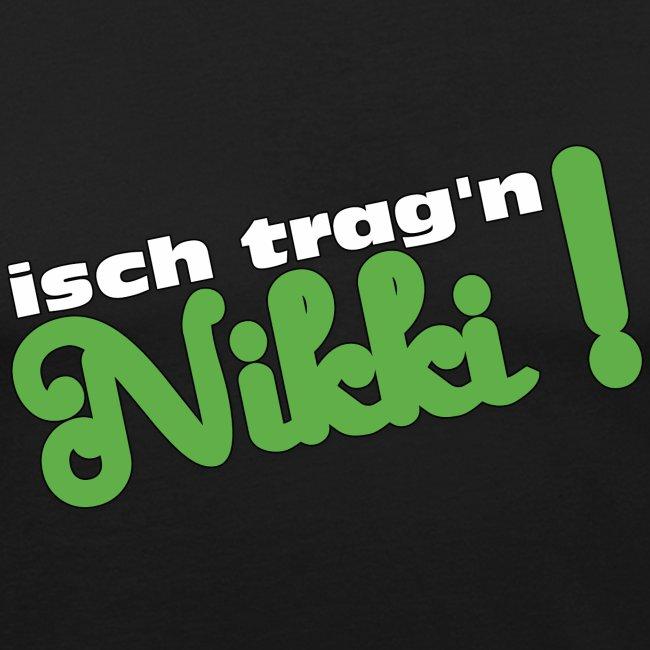 isch trag'n Nikki !