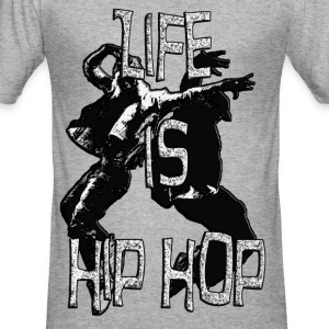 Life ist Hip Hop Party Liebe Sex Spass - Männer Slim Fit T-Shirt