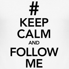 Keep Calm And Follow Me T-skjorter