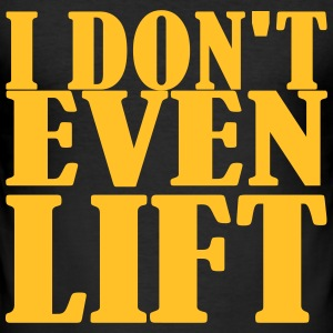 I dont even Lift Tee shirts - Tee shirt près du corps Homme