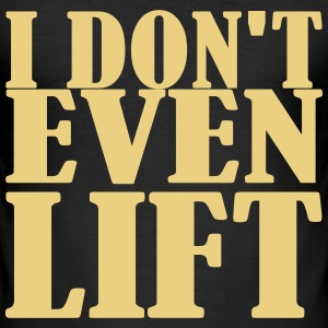 I dont even Lift Camisetas - Camiseta ajustada hombre