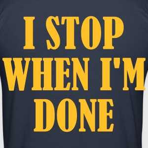I Dont Stop When im Tired Camisetas - Camiseta ajustada hombre