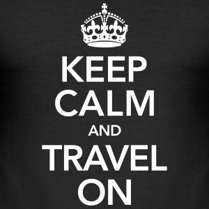 Keep Calm And Travel On T-Shirts - Men's Slim Fit T-Shirt