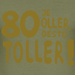 80 - Je oller, desto toller T-Shirts - Männer Slim Fit T-Shirt