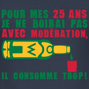 25 ans alcool moderation anniversaire Tee shirts - Tee shirt près du corps Homme