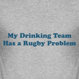 My Drinking Team Has a Rugby Problem - Men's Slim Fit T-Shirt