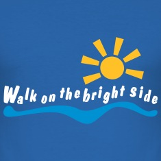 walk on the bright side T-Shirts