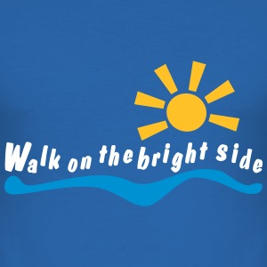 walk on the bright side T-Shirts - Men's Slim Fit T-Shirt