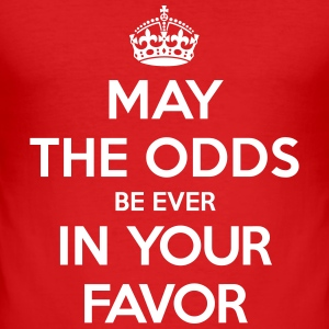 May the odds be ever in your favor (Keep Calm) Magliette - Maglietta aderente da uomo