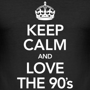 Keep Calm And Love The 90´s Magliette - Maglietta aderente da uomo