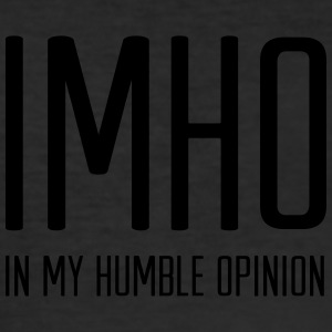 IMHO - In My Humble Opinion T-Shirts - Männer Slim Fit T-Shirt