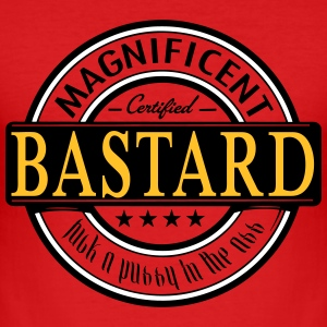magnificent bastard - Men's Slim Fit T-Shirt