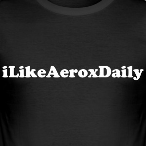 iLikeAeroxDaily T-shirts - slim fit T-shirt