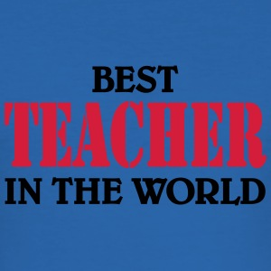 Best Teacher in the World T-shirts - slim fit T-shirt